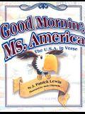 Good Morning Ms. Amercia