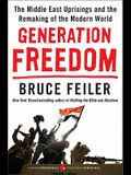 Generation Freedom: The Middle East Uprisings and the Remaking of the Modern World