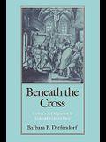 Beneath the Cross: Catholics and Huguenots in Sixteenth-Century Paris