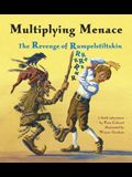 Multiplying Menace: The Revenge of Rumpelstiltskin
