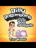 Billy Bottombomb and the Great Poo of Pottyville