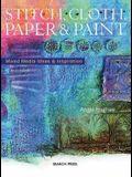 Stitch, Cloth, Paper & Paint: Mixed Media Ideas & Inspiration