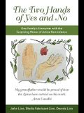 The Two Hands of Yes and No: One Family's Encounter with the Surprising Power of Active Nonviolence
