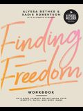 Finding Freedom: An 8 Week Journey Recapturing Your Identity, Faith and Body Image