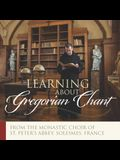Learning about Gregorian Chant: Gregorian Chant