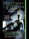 Halfway to the Grave with Bonus Material: A Night Huntress Novel