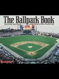 The Ballpark Book: A Journey Through the Fields of Baseball Magic