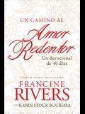 Un Camino Al Amor Redentor: Un Devocional de 40 Días