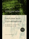 Wittgenstein, 40th Anniversary Edition: Lectures and Conversations on Aesthetics, Psychology and Religious Belief