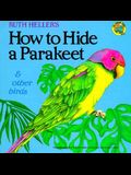 How to Hide a Parakeet and Other Birds