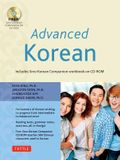 Advanced Korean: Includes Sino-Korean Companion Online Workbook [With DVD ROM]