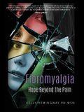 Fibromyalgia: Hope Beyond The Pain