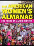 The American Women's Almanac: 500 Years of Making History
