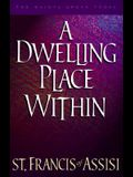 A Dwelling Place Within: 60 Reflections from the Writings of St. Francis (Saints Speak Today)