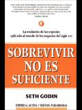 Sobrevivir no es suficiente (Spanish Edition)