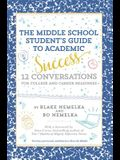 The Middle School Student's Guide to Academic Success: 12 Conversations for College and Career Readiness