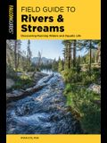 Field Guide to Rivers & Streams: Discovering Running Waters and Aquatic Life
