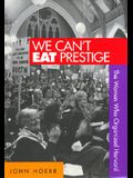 We Can't Eat Prestige: The Women Who Organized Harvard