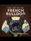 The Art of the French Bulldog: A Most Celebrated Breed