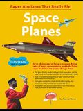 Space Planes (Paper Airplanes That Really Fly!)