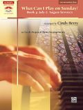 What Can I Play on Sunday?, Bk 4: July & August Services (10 Easily Prepared Piano Arrangements)