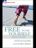 Free to Be Yourself: Enjoy Your True Nature in Christ