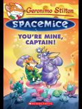 You're Mine, Captain! (Geronimo Stilton Spacemice #2), 2