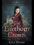 The Firethorn Crown: Firethorn Chronicles Book 1