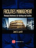 Facilities Management: Managing Maintenance for Buildings and Facilities