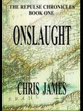 The Repulse Chronicles, Book One: Onslaught