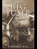 The Big Jump: Lindbergh and the Great Atlantic Air Race