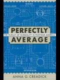 Perfectly Average: The Pursuit of Normality in Postwar America