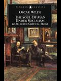 The Soul of Man Under Socialism: & Selected Critical Prose
