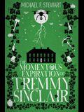 The Momentous Expiration of Tremmy Sinclair
