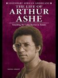 The Life of Arthur Ashe: Smashing the Color Barrier in Tennis