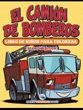 El Camión De Bomberos: Libro De Niños Para Colorear (Spanish Edition)