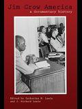 Jim Crow America: A Documentary History