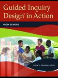 Guided Inquiry Design(R) in Action: High School