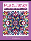 Fun & Funky Coloring Book Treasury: Designs to Energize and Inspire