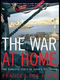 The War at Home: The Domestic Costs of Bush's Militarism