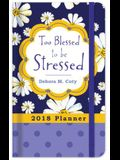 2018 Planner Too Blessed to Be Stressed