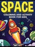 Space Coloring and Activity Book for Kids: Coloring, Dot To Dot, Mazes, Puzzles and More for Boys & Girls Ages 4-8