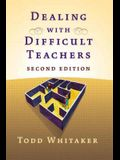 Dealing with Difficult Teachers, Second Edition