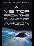 A Visitor from the Planet of Argon