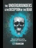 The Undergrounders & the Deception of the Dead