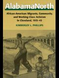Alabamanorth: African-American Migrants, Community, and Working-Class Activism in Cleveland, 1915-45