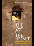 The Way of the Hermit: Interfaith Encounters in Silence and Prayer