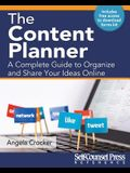 The Content Planner: A Complete Guide to Organize and Share Your Ideas Online