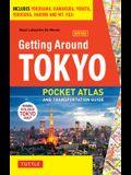 Getting Around Tokyo Pocket Atlas and Transportation Guide: Includes Yokohama, Kamakura, Yokota, Yokosuka, Hakone and MT Fuji [With Map]