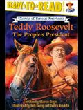 Teddy Roosevelt: The People's President (Ready-To-Read Level 3)
